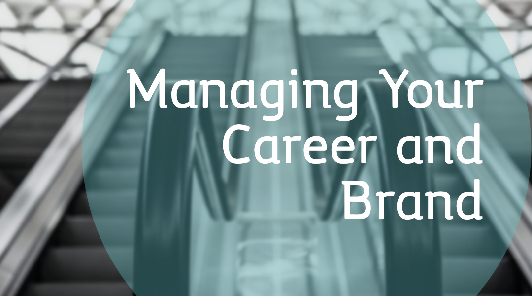 Managing Your Career and Brand